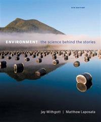 Environment: The Science Behind the Stories Plus Masteringenvironmentalscience with Pearson Etext -- Access Card Package