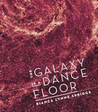The Galaxy Is a Dance Floor