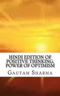 Hindi Edition of Positive Thinking, Power of Optimism: Hindi Editionbelieve in Yourself for Better Living