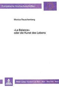 -La Balance- Oder Die Kunst Des Lebens: Zur Integration Von Sozialkritik Und Aesthetik in Ludwig Boernes Schriften