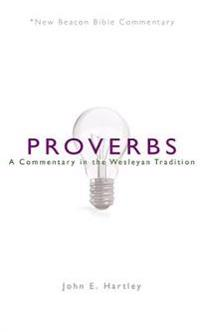 Nbbc, Proverbs: A Commentary in the Wesleyan Tradition