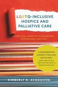 Lgbtq-inclusive hospice and palliative care - a practical guide to transfor