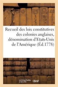Recueil Des Loix Constitutives Des Colonies Anglaises Confederees Sous La Denomination D'Etats-Unis
