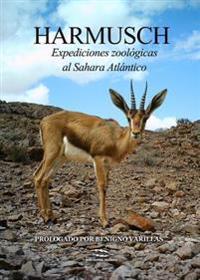 Harmusch: Expediciones Zoologicas Al Sahara Atlantico