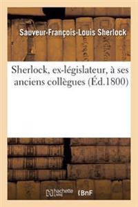Sherlock, Ex-L�gislateur, � Ses Anciens Coll�gues