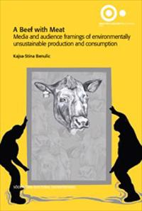 A Beef with Meat : Media and audience framings of environmentally unsustainable production and consumption