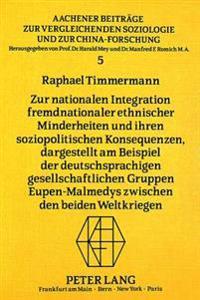 Zur Nationalen Integration Fremdnationaler Ethnischer Minderheiten Und Ihren Soziopolitischen Konsequenzen, Dargestellt Am Beispiel Der Deutschsprachi