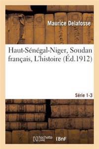 Haut-Senegal-Niger Soudan Francais. Les Civilisations, Bibliographie, Index Serie 1-3