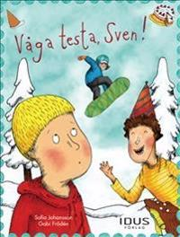 Våga testa, Sven!