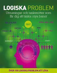 Logiska problem : utmaningar och tankenötter som får dig att tänka i nya banor