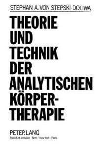 Theorie Und Technik Der Analytischen Koerpertherapie