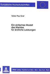 Ein Einfaches Modell Des Marktes Fuer Aerztliche Leistungen