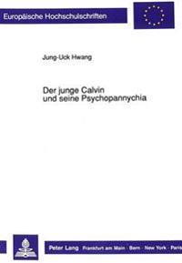 Der Junge Calvin Und Seine Psychopannychia