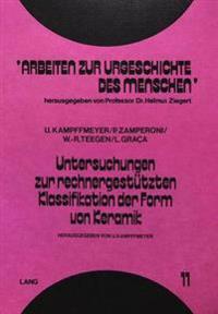 Untersuchungen Zur Rechnergestuetzten Klassifikation Der Form Von Keramik