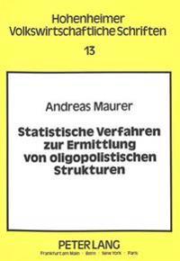 Statistische Verfahren Zur Ermittlung Von Oligopolistischen Strukturen