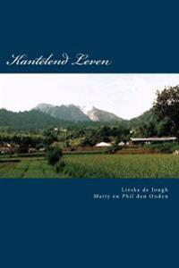 Kantelend Leven (Zw): Verslag Van de Aziatische Periode 1938-1946