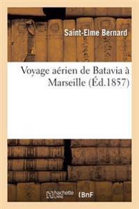 Voyage Aerien de Batavia a Marseille