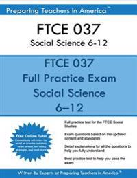 Ftce 037 Social Science 6-12: Ftce Social Science 6-12