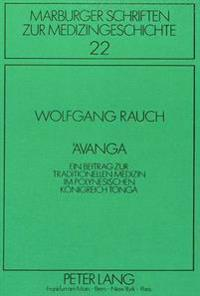 'Avanga: Ein Beitrag Zur Traditionellen Medizin Im Polynesischen Koenigreich Tonga