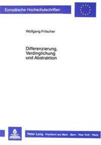 Differenzierung, Verdinglichung Und Abstraktion