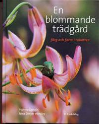 En blommande trädgård : färg och form i rabatten