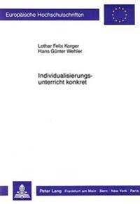 Individualisierungsunterricht Konkret: Dargestellt Am Beispiel Ausgewaehlter Lerneinheiten Des Mathematikunterrichtes Der 5. Jahrgangsstufe