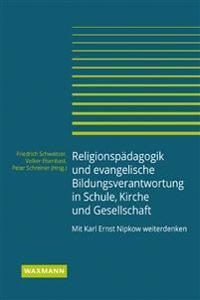 Religionspädagogik und evangelische Bildungsverantwortung in Schule, Kirche und Gesellschaft
