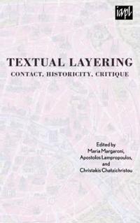 Textual Layering: Contact, Historicity, Critique