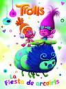 Trolls. La Fiesta de Arcoaris / Rainbow Party (DreamWorks)