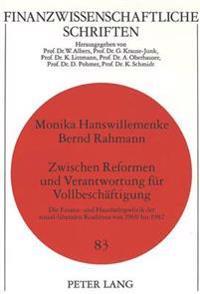 Zwischen Reformen Und Verantwortung Fuer Vollbeschaeftigung: Die Finanz- Und Haushaltspolitik Der Sozial-Liberalen Koalition Von 1969 Bis 1982