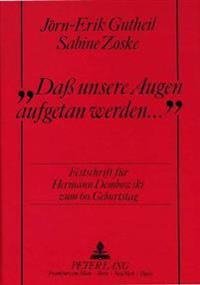 -Dass Unsere Augen Aufgetan Werden-: Festschrift Fuer Hermann Dembowski Zum 60. Geburtstag