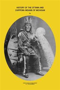 History of Ottawa and Chippewa Indians of Michigan