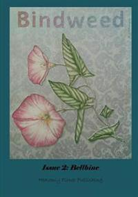 Bindweed Magazine Issue 2: Bellbine
