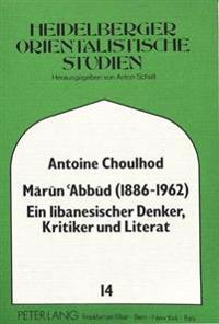 Marun Abbud (1886-1962). Ein Libanesischer Denker, Kritiker Und Literat
