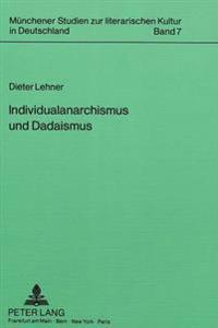 Individualanarchismus Und Dadaismus: Stirnerrezeption Und Dichterexistenz