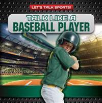 Talk Like a Baseball Player