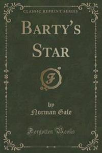 Barty's Star (Classic Reprint)