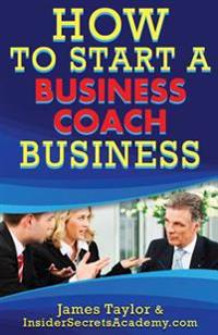 How to Start a Business Coaching Business