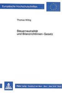 Steuerneutralitaet Und Bilanzrichtlinien-Gesetz