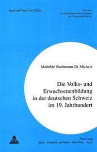 Erwachsenenbildung in Der Deutschen Schweiz Im 19. Jahrhundert
