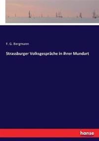 Strassburger Volksgespräche in ihrer Mundart