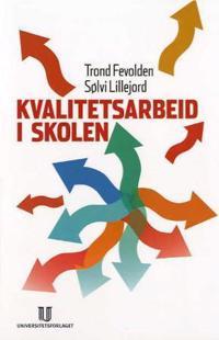 Kvalitetsarbeid i skolen - Trond Fevolden, Sølvi Lillejord | Inprintwriters.org