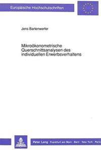 Mikrooekonometrische Querschnittsanalysen Des Individuellen Erwerbsverhaltens