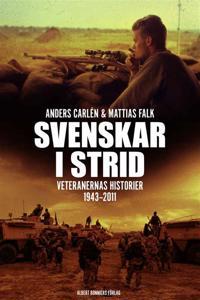 Svenskar i strid: Veteranernas historier 1943-2011