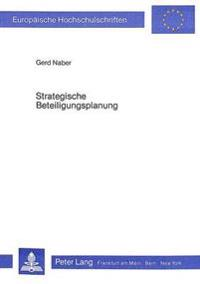 Strategische Beteiligungsplanung: Ein Beitrag Zur Wachstumsorientierten Unternehmungspolitik