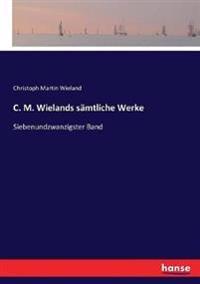 C. M. Wielands sämtliche Werke