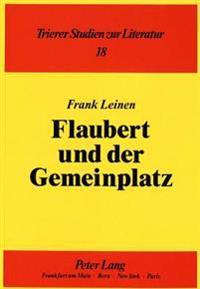 Flaubert Und Der Gemeinplatz