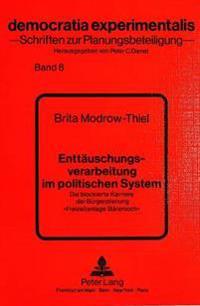 Enttaeuschungsverarbeitung Im Politischen System: Die Blockierte Karriere Der Buergerplanung -Freizeitanlage Baerenloch-