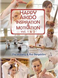 Happy Aikido: Inspiration & motivation vol.1&2