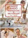 Happy Aikido: Inspiration & motivation vol.1&2
